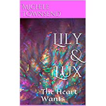 Lily & Lux: The Heart Wants