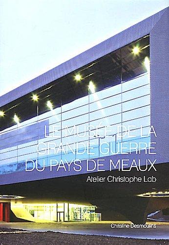 Le musée de la grande guerre du pays de Meaux: Atelier Christophe Lab. por Christine Desmoulin