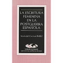 Escritura Femenina en la Postguerra Espaanola (Wor(L)Ds of Change: Latin American and Iberian Literature)