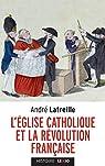L'Eglise catholique et la Révolution française par Latreille