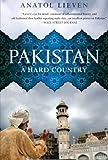 Pakistan: A Hard Country by Anatol Lieven (2012-03-06) - Anatol Lieven