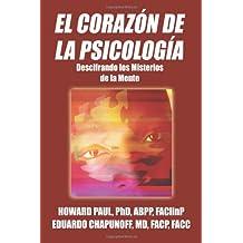 El Corazon de La Psicologia: Descifrando Los Misterios de La Mente