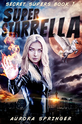 ebook: Super Starrella (Secret Supers Book 1) (B01C7WC8R6)