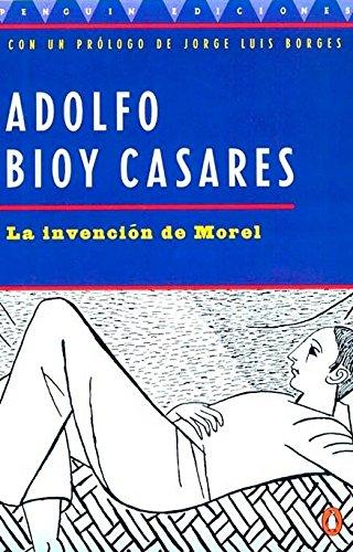 La Invencion De Morel (the Invention of Morel): Spanish Edition por Adolfo Bioy Casares