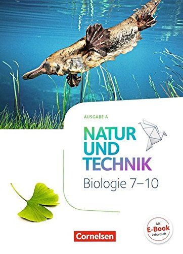 Natur und Technik - Biologie Neubearbeitung - Ausgabe A: 7.-10. Schuljahr - Schülerbuch