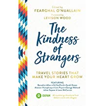 The Kindness of Strangers: Travel Stories That Make Your Heart Grow (English Edition)
