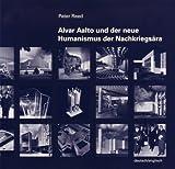 Alvar Aalto und der neue Humanismus der Nachkriegsära (Schriftenreihe der Stadtbild- und Denkmalpflege Wolfsburg) - Peter Reed