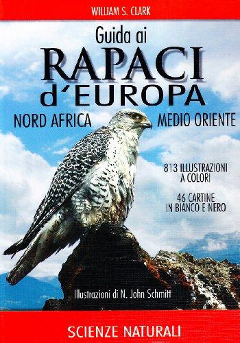 Guida ai rapaci d'Europa, Nord Africa, Medio Oriente por William S. Clark