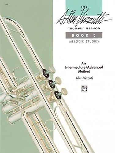 Allen Vizzutti: Trumpet Method Book 3 Trompette