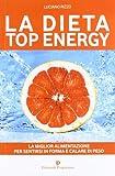 La dieta top energy. Migliorare la propria salute per dimagrire
