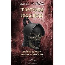 Sangre de dragón: Tiempos oscuros: Volume 2 (Fantasía)