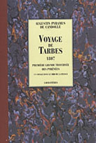 Voyage de Tarbes, 1807 : Premire grande traverse des Pyrnes : un voyage dans le Midi de la France