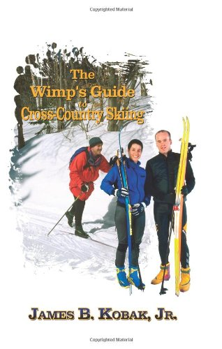 The Wimp's Guide to Cross-Country Skiing por Kobak James