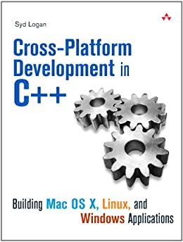 Cross-Platform Development in C++: Building Mac OS X, Linux, and Windows Applications (Adobe Reader) von [Logan, Syd]