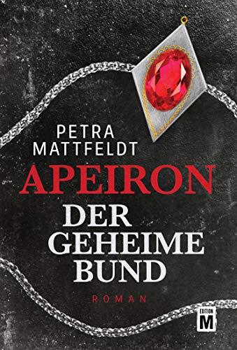 Mattfeldt, Petra: Apeiron - Der geheime Bund