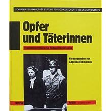 Opfer und Täterinnen (6242 746). Frauenbiographien des Nationalsozialismus