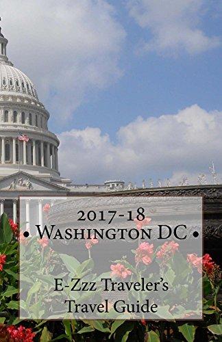 2017-18 Washington DC E-Zzz Traveler's Travel Guide (English Edition)