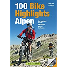MTB-Touren Alpen: Bike Guide mit 100 Top-Touren für Mountainbiker. Die schönsten Touren: auswählen, planen, losfahren ... in den West- und Ostalpen, ... und GPS-Tracks. (Mountainbiketouren)
