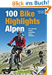 MTB-Touren Alpen: Bike Guide mit 100...