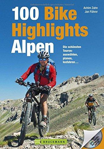Preisvergleich Produktbild MTB-Touren Alpen: Bike Guide mit 100 Top-Touren für Mountainbiker. Die schönsten Touren: auswählen, planen, losfahren ... in den West- und Ostalpen, ... und GPS-Tracks. (Mountainbiketouren)