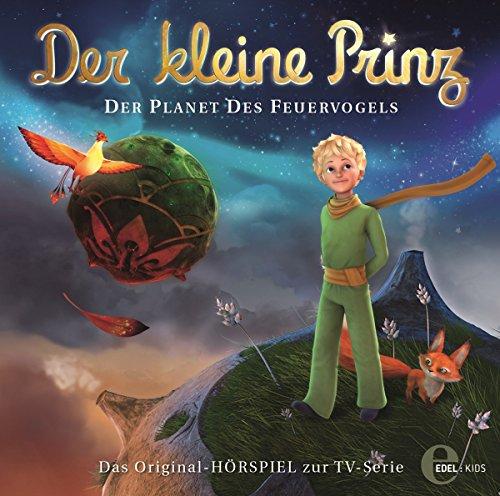 Der kleine Prinz - Original-Hörspiel, Vol. 2: Planet des Feuervogels
