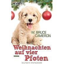 Weihnachten auf vier Pfoten: Roman (German Edition)