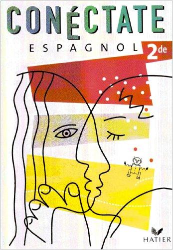 Conéctate : Espagnol 2nde, manuel
