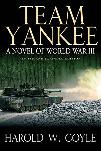 Team Yankee: A Novel of World War III - Revised & Expanded Edition