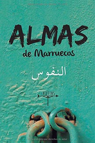 Almas de Marruecos: Historias sobre la cultura marroquí por 6 Veletas