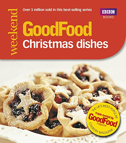 Good Food: Christmas Dishes: Triple-tested Recipes: Tried-and-tested Recipes (Good Food 101) por Angela Nilsen