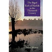 The Bigod Earls of Norfolk in the Thirteenth Century by Marc Morris (2015-03-19)