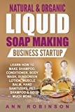 Natural & Organic Liquid Soap Making Business Startup