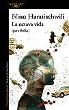 LA OCTAVA VIDA el libro de Nino Haratischwili en PDF, GRATIS y COMPLETO