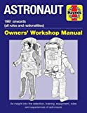 Astronaut: 1961 onwards (all roles and nationalities) (Owners' Workshop Manual)