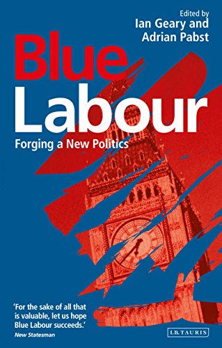 Blue Labour: Forging a New Politics