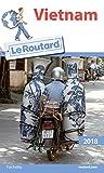 Guide du Routard Vietnam 2018 - Hachette Tourisme - 06/09/2017