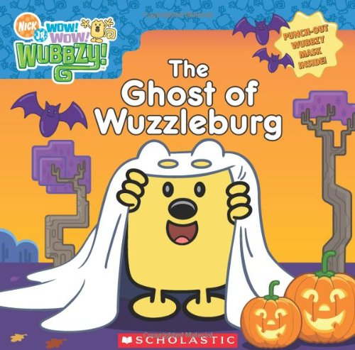The Ghost of Wuzzleburg [With Punch-Out Wubbzy Mask] (Wow! Wow! Wubbzy!) (Kinder Punch Halloween)