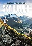 Sky Runner: Meine Stärke, meine Leidenschaft, mein Leben - Emelie Forsberg