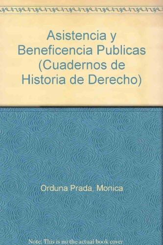 Descargar Libro Asistencia y Beneficencia Publicas (Cuadernos de Historia de Derecho) de Monica Orduna Prada