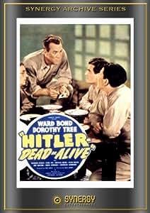 Hitler - Dead or Alive (1943) by Ward Bond
