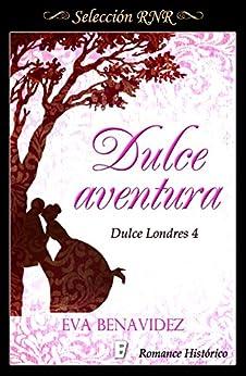 Dulce aventura (Dulce Londres 4) de [Benavidez, Eva]