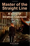Master of The Straight Line: A Story of Stratton Oakmont: 3 (The Ginger Trilogy): Written by M Detres, 2014 Edition, (1st Edition) Publisher: CreateSpace Independent Publishing [Paperback]