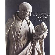 Estampas de virtud san Francisco de borja y los santos españoles de su tiempo