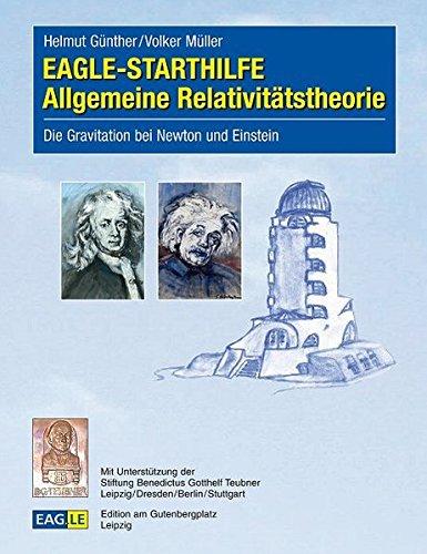 EAGLE-STARTHILFE Allgemeine Relativitätstheorie: Die Gravitation bei Newton und Einstein
