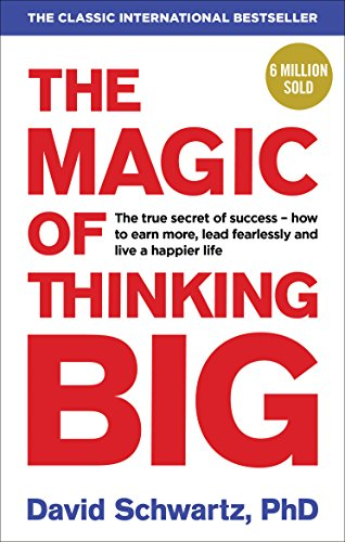The Magic Of Thinking Big By David J. Schwartz Pdf Download
