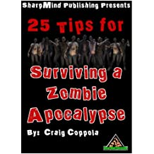 25 Tips for Surviving a Zombie Apocalypse (English Edition)