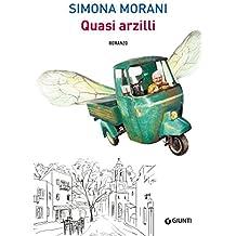 Quasi arzilli (Italian Edition)