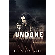 Undone (The Guardians Book 1)