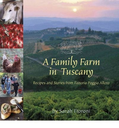 [ [ A FAMILY FARM IN TUSCANY: RECIPES AND STORIES FROM FATTORIA POGGIO ALLORO BY(FIORONI, SARAH )](AUTHOR)[PAPERBACK]
