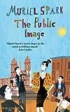 The Public Image: A Virago Modern Classic (VMC Book 675)